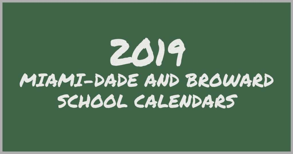 2019 Miami-Dade & Broward School Calendars